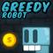 Greedy Robot