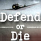 Defend or Die