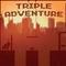 Triple Adventure